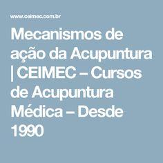 Mecanismos de ação da Acupuntura | CEIMEC – Cursos de Acupuntura Médica – Desde 1990