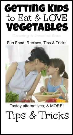 Teach kids to eat those veggies & love them- tips, tricks, recipes, fun food, helpful resources, & MORE!
