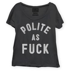 Polite as F*** Tee Women's, $19.50, now featured on Fab.