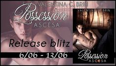 "Every book has its story.: Release Blitz ""Possession - Ascesa"" di Valentina C..."