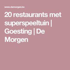 20 restaurants met superspeeltuin   Goesting   De Morgen Restaurants, Om, Seeds, Restaurant
