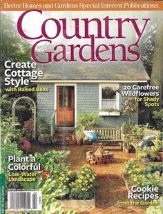 Country Gardens magazine Cottage style Carefree wildflowers Cookie recipes