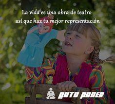 La vida es una obra de teatro así que haz tu mejor representación #autopoder #musicapositiva #ritmopositivo #salud #dinero #amor #vida #leydeatraccion #pnl #programacionmental