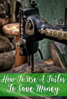 Frugal Fashion Tip- Using A Tailor Is Actually A Great Way To Save Money! How to make sure your warrobe is perfect