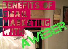 Benefits Of Email Marketing With Aweber To Make Money