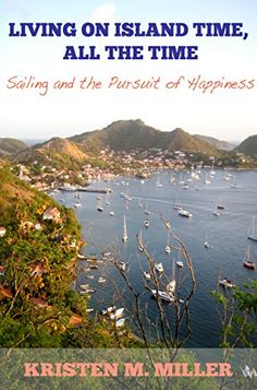 Quit job? Check! Sell stuff? Check! Move aboard a sailboat and head south? Check! Learn how to live on island time? Work in progress!