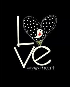 Love with all your heart❤