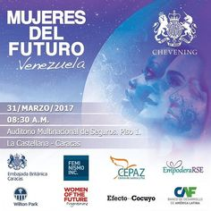 Mujeres del Futuro Venezuela a realizarse el viernes 31 de marzo de 8:30 a.m. a 2:30 p.m. en la Torre Multinacional de Seguros Piso 1 La Castellana.  Organizado por la Embajada Británica junto a Feminismo INC Cepaz y EmpoderaRSE con el apoyo de Efecto Cocuyo y el Banco Latinoamericano de Desarrollo CAF Mujeres del Futuro Venezuela busca replicar el exitoso eventoWeek of Womenrealizado en noviembre del año pasado en Londres en el cual participó con apoyo de la Embajada la Sra. Susana Reina…