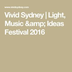 Vivid Sydney | Light, Music & Ideas Festival 2016