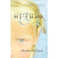 Me & Emma: Elizabeth Flock (novel)