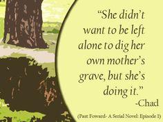 Past Forward- A Serial Novel: Episode 1