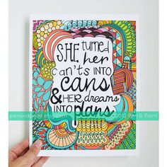 I really love this!!!! Shop reminder: She Turned Her Can'ts Into Cans and Her Dreams Into by penandpaint, $17.50