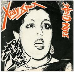 Oh Bondage, Up Yours! X-ray Spex    Oh Bondage, Up Yours! b/w I Am A Cliché.  X-Ray Spex, Virgin Records/UK (1977)