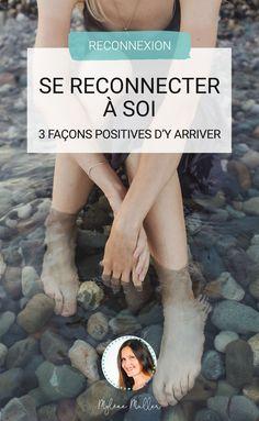Comment faire pour se reconnecter à soi et retrouver la paix intérieure ? Découvrez le mode d'emploi en 3 étapes !