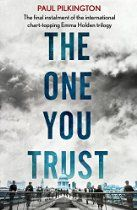 The One You Trust (Emma Holden Trilogy) By Paul Pilkington - The thrilling final instalment of the chart topping Emma Holden trilogy.  Following a sequence of horrifying events Emma Holden is now happily married, and hoping that the nightmare is finally over. However, she doesn't realise that the biggest danger is yet to come.  Sinister accusations and shocking revelations sow mistrust, threatening to tear Emma and her friends apart. Soon,