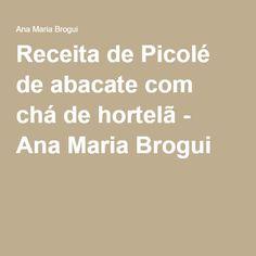 Receita de Picolé de abacate com chá de hortelã - Ana Maria Brogui