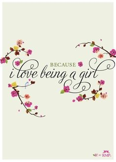 Love being a girl..