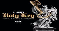 DJ Khaled ft. Kendrick Lamar, Big Sean & Betty Wright 'Holy Key'