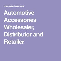 Automotive Accessories Wholesaler, Distributor and Retailer
