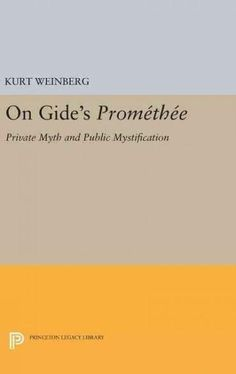 On Gide's Promethee: Private Myth and Public Mystification