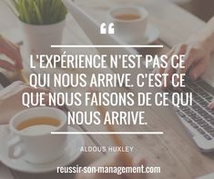 L'expérience n'est pas ce qui nous arrive. C'est ce que nous faisons de ce qui nous arrive. Aldous Huxley. #Management #managers #Manager #Leader #performance #sens #equipe #rh #qvt #entreprise #leadership #motivation #dirigeant #coach #coaching #citations #citation