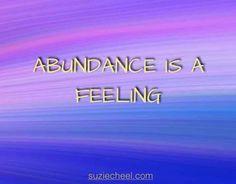 Abundance is a feeling