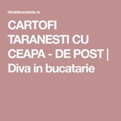 CARTOFI TARANESTI CU CEAPA - DE POST | Diva in bucatarie