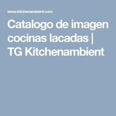 Catalogo de imagen cocinas lacadas | TG Kitchenambient