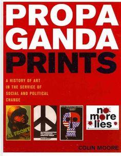 Propaganda prints / Colin Moore