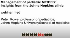 Johns Hopkins, Chronic Fatigue Syndrome, Young People, Pediatrics, Clinic, Insight, Medicine, Parents, Management