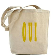 OUI Tote Bag! To brighten your day, just say OUI.