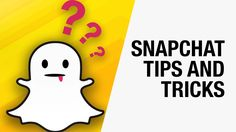 How to Use Snapchat - Tips,Tricks, and Best Business Practices for Marke...