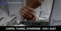 Carpal Tunnel Syndrome – Can I Sue?
