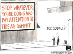 """Interruption Marketing"" - new cartoon and post on how you can't out-shout the competition http://tomfishburne.com/2013/11/interruption.html"
