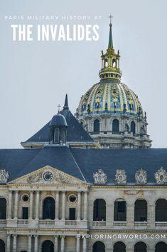 084c28dd747e The Invalides - Where Paris History Comes Alive