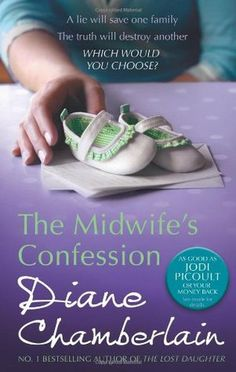 The Midwife's Confession by Diane Chamberlain - One of the best books I've had the pleasure of reading!!