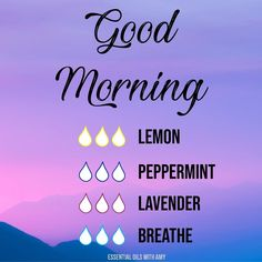 Have a Good Morning...or a great morning when you diffuse this blend! www.doterra.com/US/en/site/amydechene