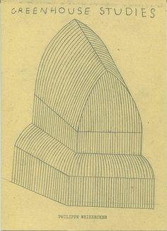 Philippe Weisbecker: Greenhouse Studies