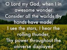 oh lord my god when i am in awesome wonder - Google Search