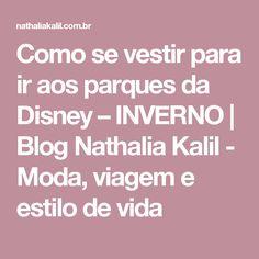 Como se vestir para ir aos parques da Disney – INVERNO | Blog Nathalia Kalil - Moda, viagem e estilo de vida