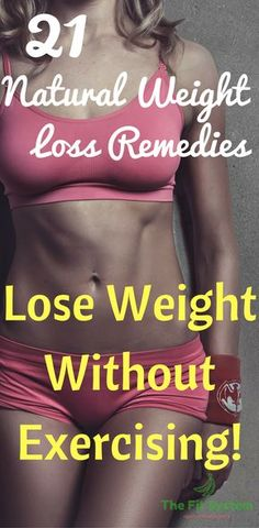 The 21 NATURAL Weight Loss Remedies. Lose weight in a natural way. Learn these methods and boost your weight loss journey! http://thefitsystem.com/21-natural-weight-loss-remedies/