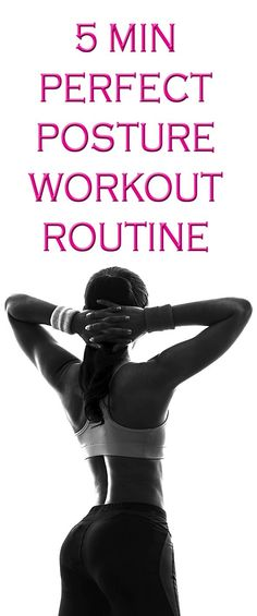 5 Minute perfect posture workout. Carry yourself well after tweaking your posture.