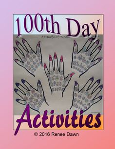 100th Day of School -- cool activities. Easy, fun, printable: A Handful of Hundred. Kids draw or glue 20 objects: hearts, flowers, faces, or rings. Print on colored paper for amazing results. Makes a stunning display piece--not just for the 100th Day!