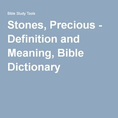 Stones, Precious - Definition and Meaning, Bible Dictionary