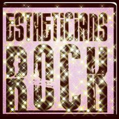 """""""Estheticians Rock"""" #quotes"""