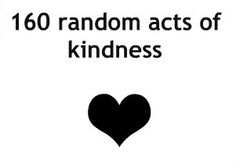 160 Random acts of Kindness by My Three Bittles