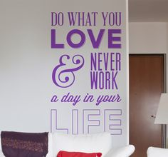 Love what you do! Keep motivated every day! Find more motivational phrases at our website! #decoration #sticker #wallsticker #DIY #personalized #home #decor #wall #art #tenstickers #tenvinilo #pinit #love