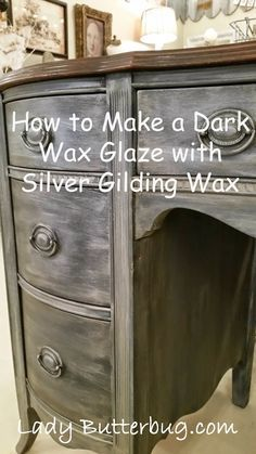 Learn how to make a Dark Wax Glaze using Annie Sloan Dark Wax and Silver Gilding Wax found at Lady Butterbug found HERE: http://ladybutterbug.blogspot.com/2015/02/chalk-paint-graphite-and-dark-wax-glaze.html