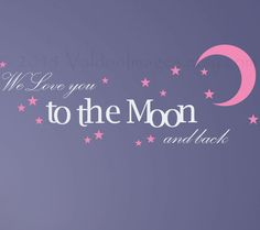 Hey, I found this really awesome Etsy listing at https://www.etsy.com/listing/179675171/we-love-you-to-the-moon-and-back-quote