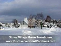 http://www.discoververmontvacations.com/rentalsearch/condotownhouse-stowe-vacation-rental-vt-vermont